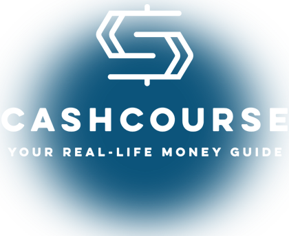 CashCourse - Your Real-life Money Guide